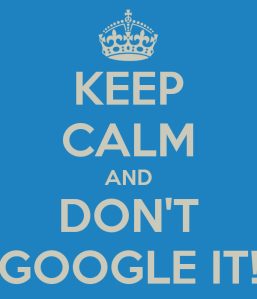 keep-calm-and-don-t-google-it